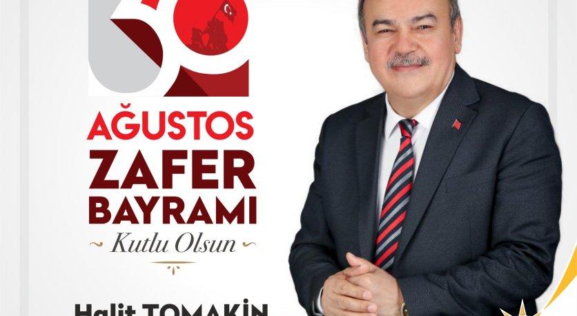 AK PARTİ ORDU İL BAŞKANI HALİT TOMAKİN 30 AĞUSTOS ZAFER BAYRAMIMIZ KUTLU OLSUN