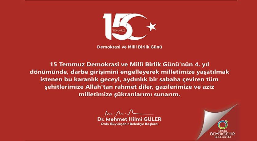 """BAŞKAN GÜLER, """"15 TEMMUZ GECESİ BÜYÜK BİR TÜRKİYE VARDI"""""""
